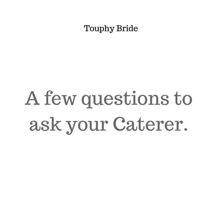 A few questions to ask yourcaterer