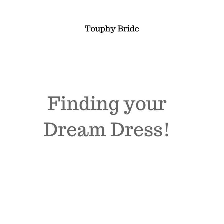 Finding your Dream WeddingDress!