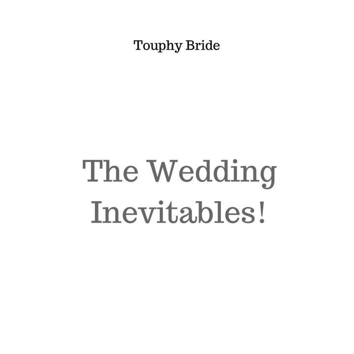 Wedding Inevitables